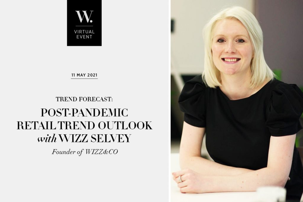 FORECAST: Post-pandemic retail trend outlook with Wizz Selvey